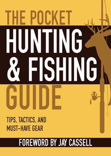 Jay Cassell - The Pocket Hunting & Fishing Guide