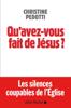 Christine Pedotti - Qu'avez-vous fait de Jésus ? artwork