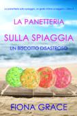 La pasticceria sulla spiaggia: Un biscotto disastroso (I gialli della pasticceria sulla spiaggia — Libro 6)