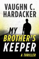 Vaughn C. Hardacker - My Brother's Keeper artwork