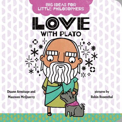 Big Ideas for Little Philosophers: Love with Plato