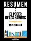 El Poder De Los Habitos Por Que Hacemos Lo Que Hacemos En La Vida Y En La Empresa The Power Of Habits Resumen Completo Del De Charles Duhigg