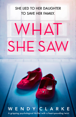 Wendy Clarke - What She Saw book