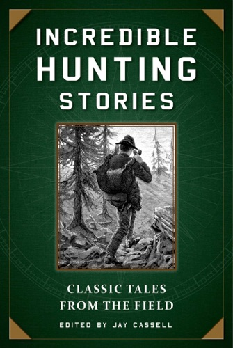 Jay Cassell - Incredible Hunting Stories