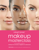 Download and Read Online Robert Jones' Makeup Masterclass