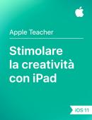 Stimolare la creatività con iPad – iOS 11