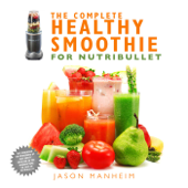The Complete Healthy Smoothie for Nutribullet Book Cover
