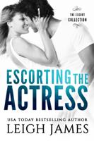 Leigh James - Escorting the Actress artwork