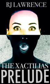 The Xactilias Prelude: A Thriller book