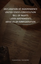 The Declaration Of Independence United States Constitution Bill Of Rights Amendments