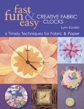 Fast, Fun & Easy Creative Fabric Clocks