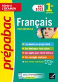 Français 1re générale Bac 2021 - Prépabac Réussir l'examen