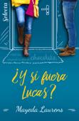 ¿Y si fuera Lucas? (Cinco chicos con suerte 2) Book Cover
