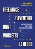 Freelance : une aventure dont vous êtes le héros