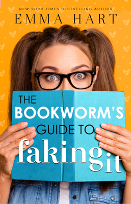 Emma Hart - The Bookworm's Guide to Faking It (The Bookworm's Guide, #2) book
