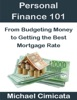 Personal Finance 101: From Budgeting Money To Getting The Best Mortgage Rate