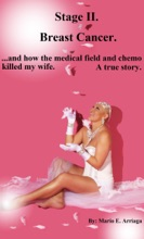 Stage II Breast Cancer And How The Medical Field And Chemo Killed My Wife