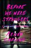 Renée Carlino - Before We Were Strangers  artwork