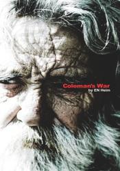 Download and Read Online Coleman's War