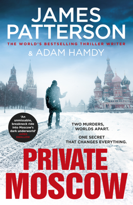 James Patterson & Adam Hamdy - Private Moscow book