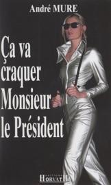 A Va Craquer Monsieur Le Pr Sident