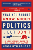 What You Should Know About Politics . . . But Don't, Fourth Edition