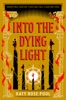 Into The Dying Light