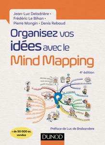 Organisez vos idées avec le Mind Mapping - 4e éd. La couverture du livre martien