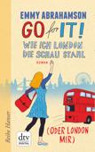 Go for It!, Wie ich London die Schau stahl (oder London mir)