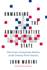 Unmasking the Administrative State book