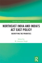 Northeast India And India's Act East Policy