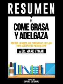 Come Grasa Y Adelgaza Eat Fat Get Thin Resumen Del Libro De Dr Mark Hyman