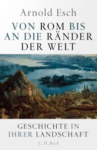 Von Rom bis an die Ränder der Welt von Arnold Esch Buch-Cover