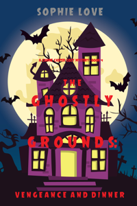 The Ghostly Grounds: Vengeance and Dinner (A Canine Casper Cozy Mystery—Book 4) Boekomslag