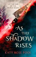 Katy Rose Pool - As the Shadow Rises artwork