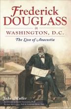 Frederick Douglass In Washington, D.C.