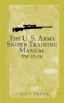 The US Army Sniper Training Manual