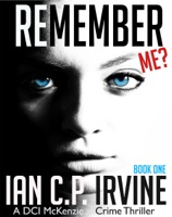 Remember Me? (Book One): A DCI McKenzie Crime Thriller