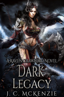 Download and Read Online Dark Legacy: Raven Crawford, Book 4