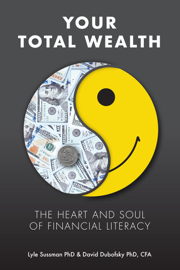 Your Total Wealth: The Heart and Soul of Financial Literacy
