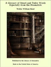 A Glossary Of Stuart And Tudor Words Especially From The Dramatists