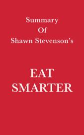 Summary of Shawn Stevenson's Eat Smarter