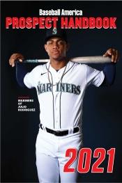 Baseball America 2021 Prospect Handbook Digital Edition