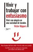 Download and Read Online Vivir y trabajar con entusiasmo