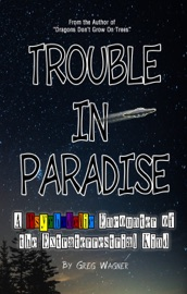 Trouble In Paradise A Psychedelic Encounter Of The Extraterrestrial Kind