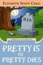 Pretty is as Pretty Dies