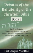 Battle of the Gods; Comparing the Literature of the Judeo-Christian Deity With Polytheistic Works of the Ancient Near East