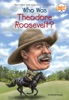 Who Was Theodore Roosevelt?