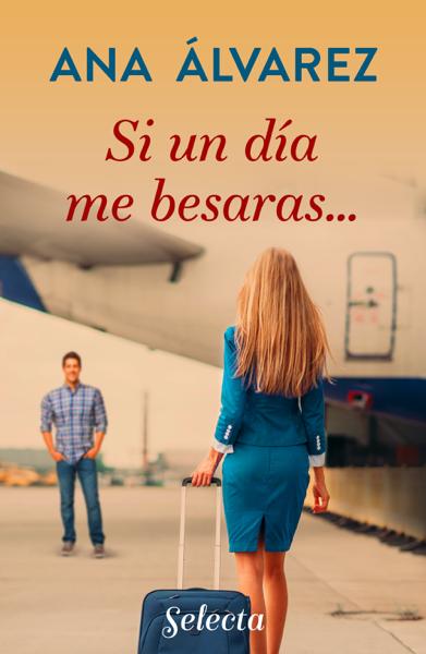 Si un día me besaras... (Besos en Richmond 2) por Ana Álvarez