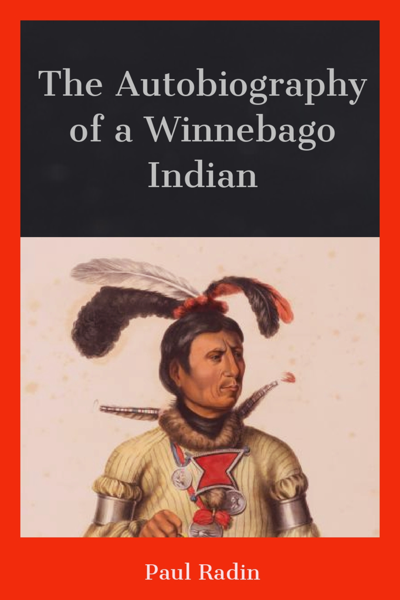 Autobiography of a Winnebago Indian